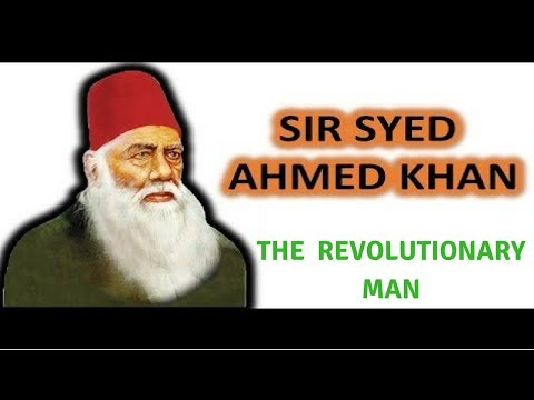 Sir Syed Ahmad Khan - The Revolutionary Man