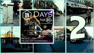 #ONDays #OFFPiotrkowska | Day 2