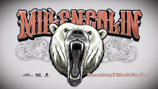 "Millencolin - ""Something I Would Die For"" (Full Album Stream)"