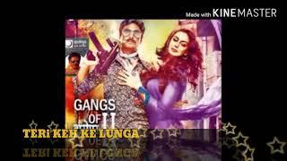 TERi keh ke lunga)rimix)film gangs of wasseypur 2
