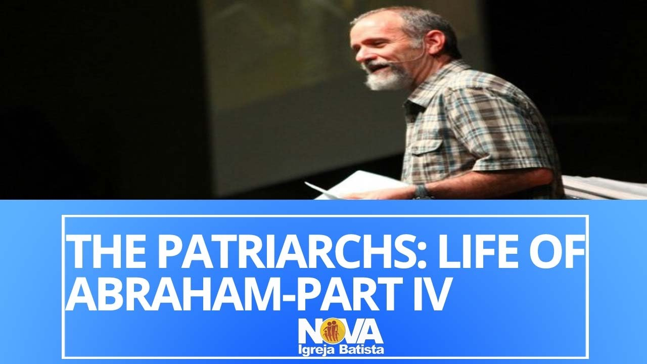 THE PATRIARCHS: THE LIFE OF ABRAHAM PART IV