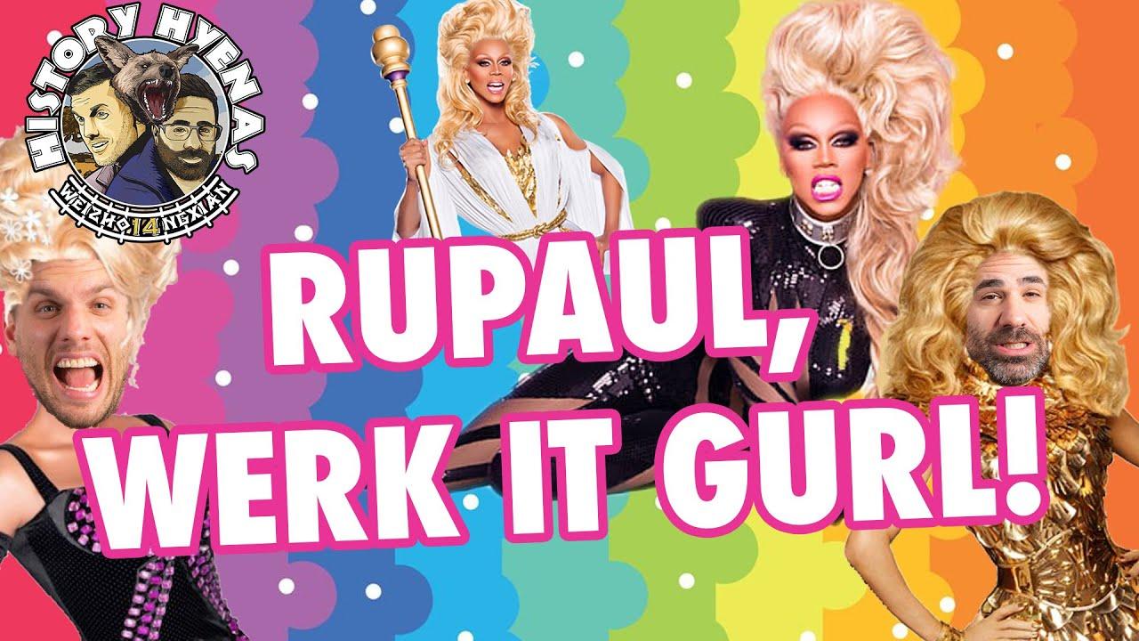 RuPaul, Werk it gurl!