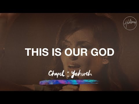 This Is Our God - Hillsong Chapel