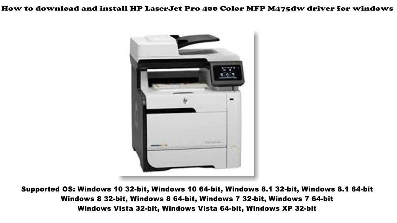How To Download And Install Hp Laserjet Pro 400 Color Mfp M475dw Driver Windows 10 8 1 8 7 Vista Youtube