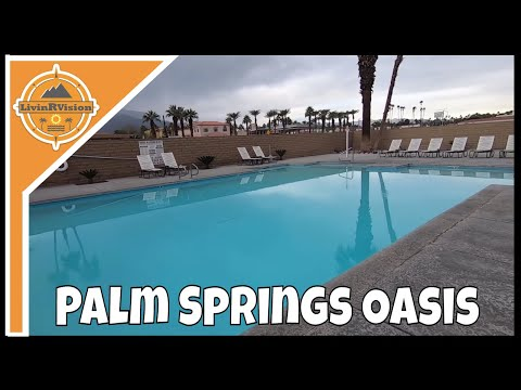 RV RESORT REVIEW | PALM SPRINGS OASIS | RV LIVING FULL TIME | EP 7