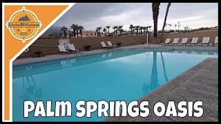 RV RESORT REVIEW | PALM SPRINGS OASIS | RV LIVING FULL TIME (EP 07)