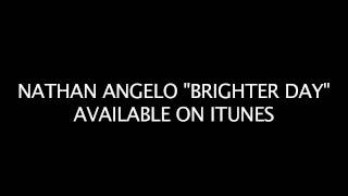 Watch Nathan Angelo Brighter Day video