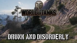 World of Tanks - Drunk and Disorderly