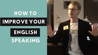 How can I improve my English Speaking?