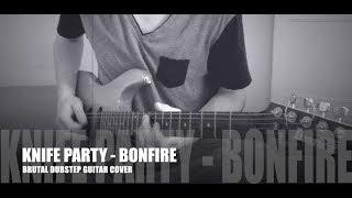 Knife Party - BON FIRE - Brutal Dubstep Guitar Cover