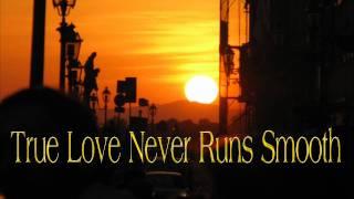 Burt Bacharach / Gene Pitney ~ True Love Never Runs Smooth
