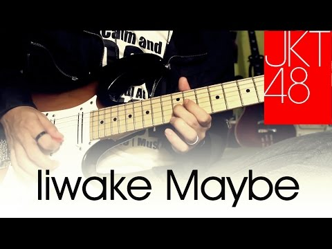JKT48/AKB48 - liwake Maybe (Guitar Cover)
