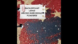 Creating a Textured Journal background using MBOSS Embossing Powder