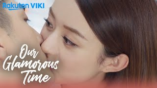 Video Our Glamorous Time - EP21   Be My Girlfriend [Eng Sub] download MP3, 3GP, MP4, WEBM, AVI, FLV Agustus 2019
