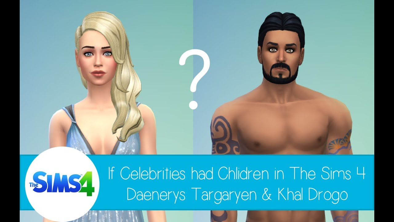 If Celebrities Had Children In The Sims 4 Daenerys Targaryen And Khal Drogo From Game Of Thrones
