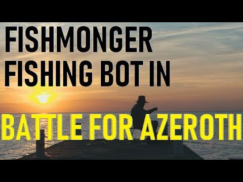 Fishmonger - World of Warcraft Fishing bot in BFA Battle for Azeroth