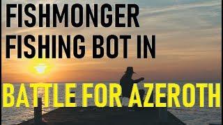 Fishmonger - World of Warcraft Fishing bot in BFA Battle for Azeroth