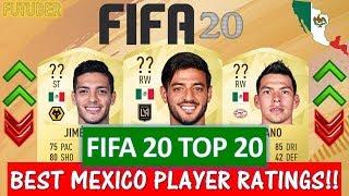 FIFA 20   TOP 20 BEST MEXICO PLAYER RATINGS!! FT. VELA, LOZANO, JIMENEZ ETC... (FIFA 20 UPGRADES)