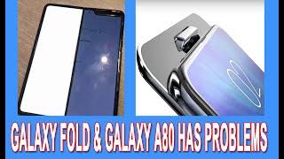 Samsung Galaxy Fold broken & Galaxy A80 Has Problems Explained!🔥🔥🔥
