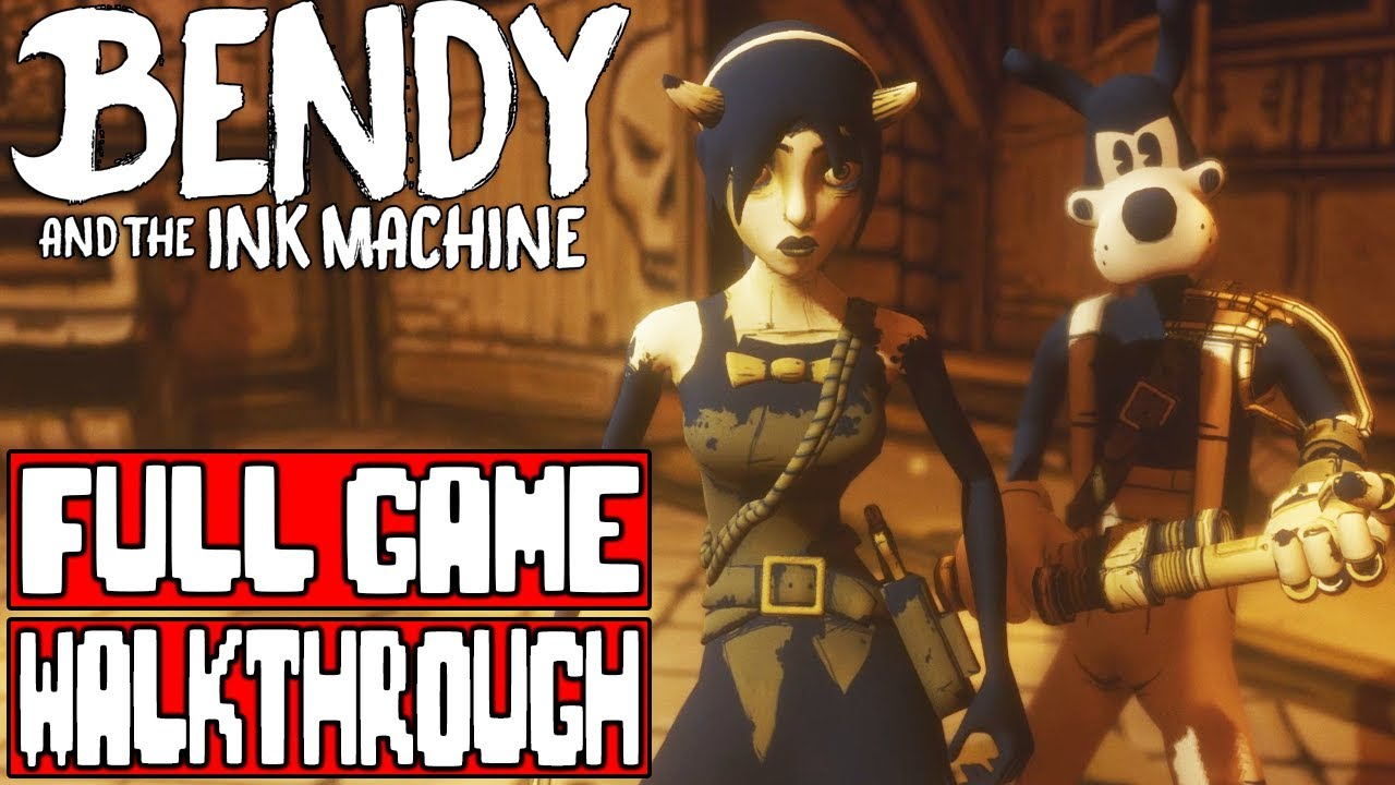 BENDY AND THE INK MACHINE Chapter 4 Gameplay Walkthrough ...