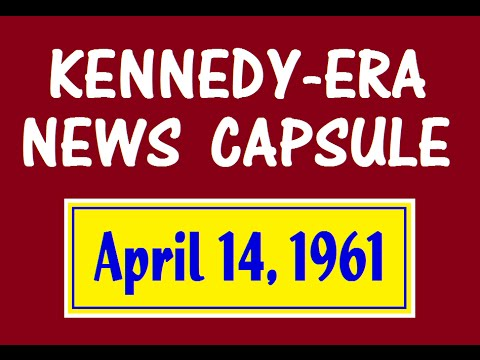 KENNEDY-ERA NEWS CAPSULE: 4/14/61 (KYA-RADIO; SAN FRANCISCO, CALIFORNIA)