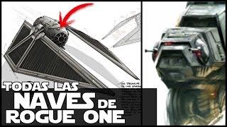 Star wars TODAS las Naves De Rogue One