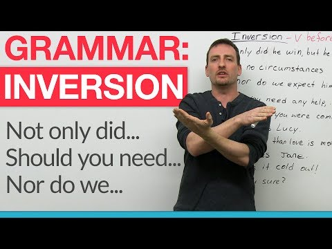 "English Grammar - Inversion: ""Had I known..."", ""Should you need..."""