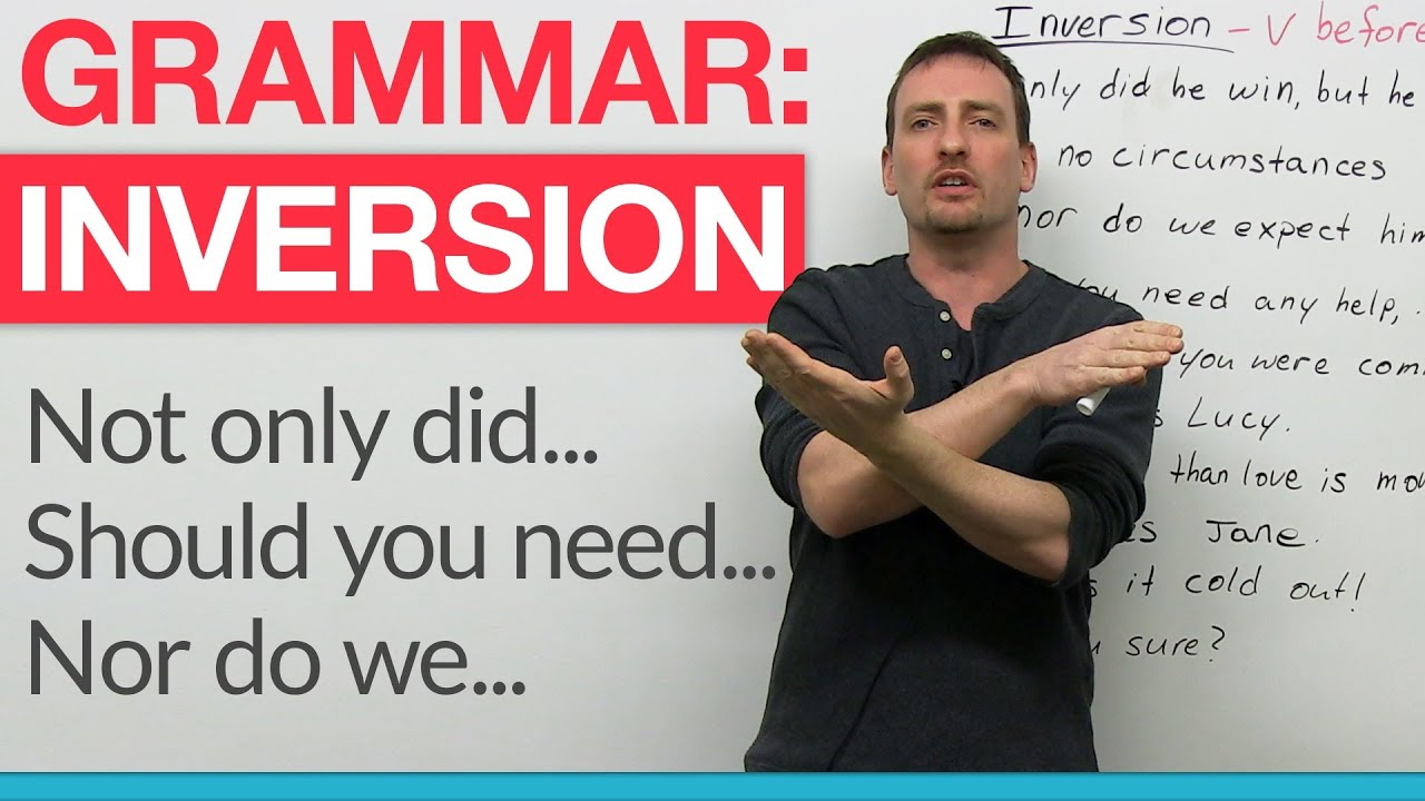 "English Grammar – Inversion: ""Had I known…"", ""Should you"