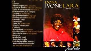 Dona Ivone Lara Completo -  canto de rainha audio do dvd {2009}  -  Jamiel Silva