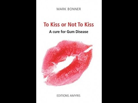 periodontitis-:-to-kiss-or-not-to-kiss.-a-cure-for-gum-disease.-mark-bonner.-amyris-ed