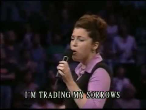 Women of Faith - I'm Trading my sorrows........