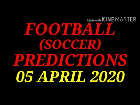 FOOTBALL PREDICTIONS (SOCCER BETTING TIPS) TODAY 05/04/2020