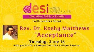 Faith and Family: Rev. Dr. Koshy Matthews on Acceptance