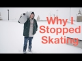 Why I Don't Skate Anymore.