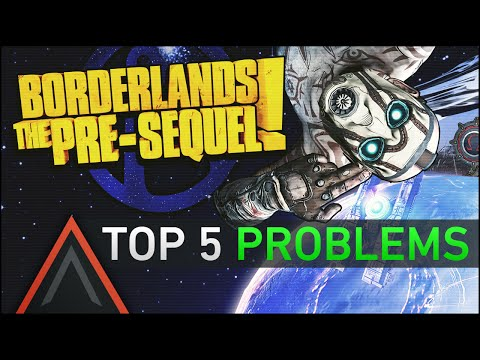 Top 5 - Problems with Borderlands: The Pre-Sequel!