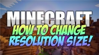 How to change Minecraft Resolution Size!
