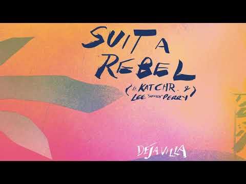 DejaVilla - Suit A Rebel feat. Kat C.H.R & Lee