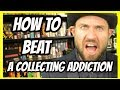 How To Beat A Game Collecting Addiction! - Top Hat Chat