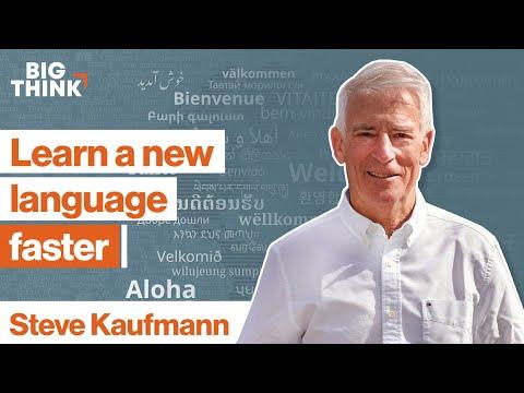 Learn A New Language—super Fast. Here's How. | Steve Kaufmann | Big Think
