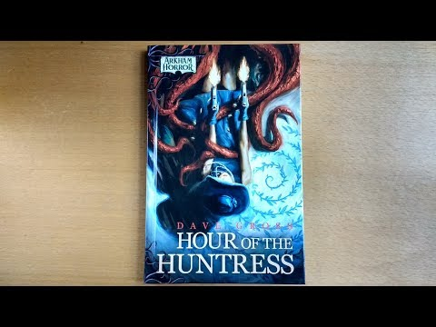 Hour of the Huntress Book Overview (Arkham Horror) - Arkham Chronicle