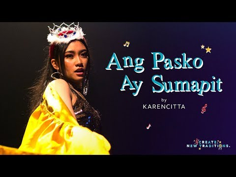 Ang Pasko Ay Sumapit Caroling Cover by Karencitta   Create New Traditions