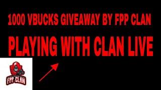GIVEAWAY FORTNITE 1000VBUCKS   FPP CLAN