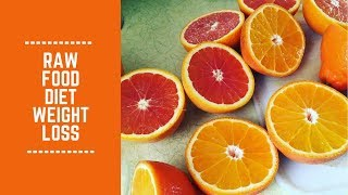 Raw Food Diet Weight Loss: Bad Logic and Misinformation