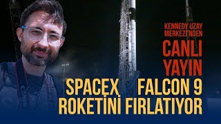 SpaceX Falcon 9 roketini fırlatıyor! Kennedy Uzay Merkezi'nden CANLI