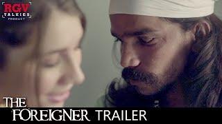 "Trailer of Ram Gopal Varma's ""Foreigner"" | A Taruna Khanagwal Short Film from RGVtalkies"