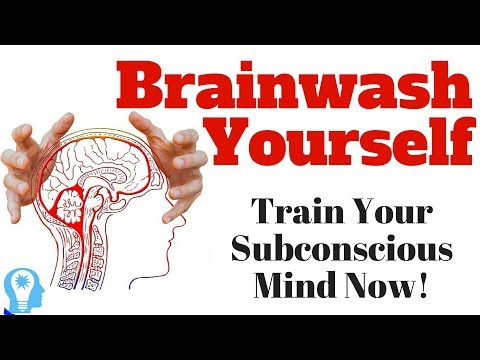 How to Train Your Subconscious Mind - Powerful Mind Trick to Brainwash Yourself