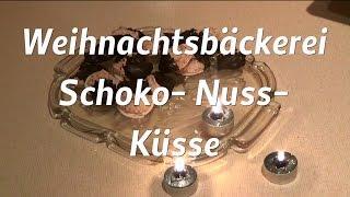 Weihnachtsbäckerei * Schoko-nuss- Küsse*