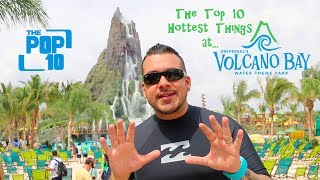 Top 10 Hottest Things at Universal's Volcano Bay