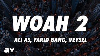 Ali As, Farid Bang, Veysel - Woah 2 (Lyrics)