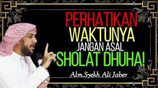 Download Mp3 PERHATIKAN WAKTU JANGAN ASAL SHOLAT DHUHA KAJIAN ISLAM Alm Syekh Ali Jaber